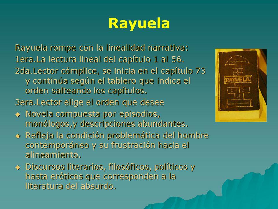 Rayuela Rayuela rompe con la linealidad narrativa: