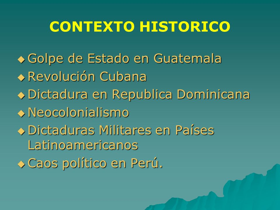 CONTEXTO HISTORICO Golpe de Estado en Guatemala Revolución Cubana