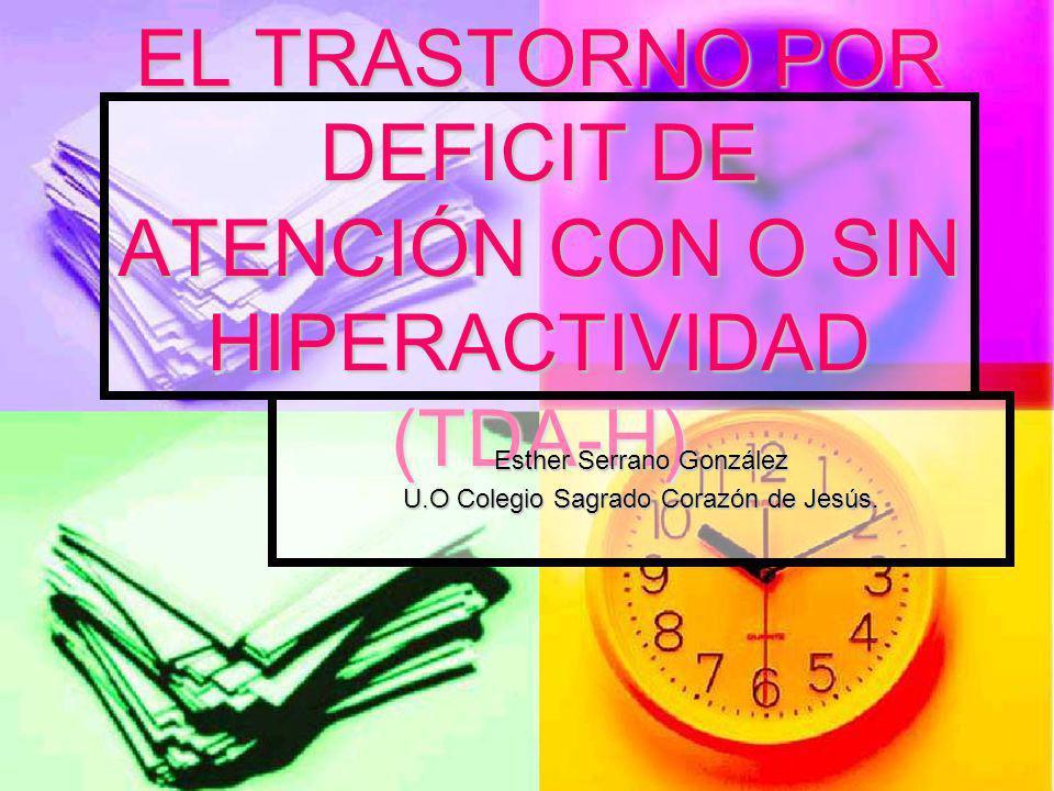 EL TRASTORNO POR DEFICIT DE ATENCIÓN CON O SIN HIPERACTIVIDAD (TDA-H)