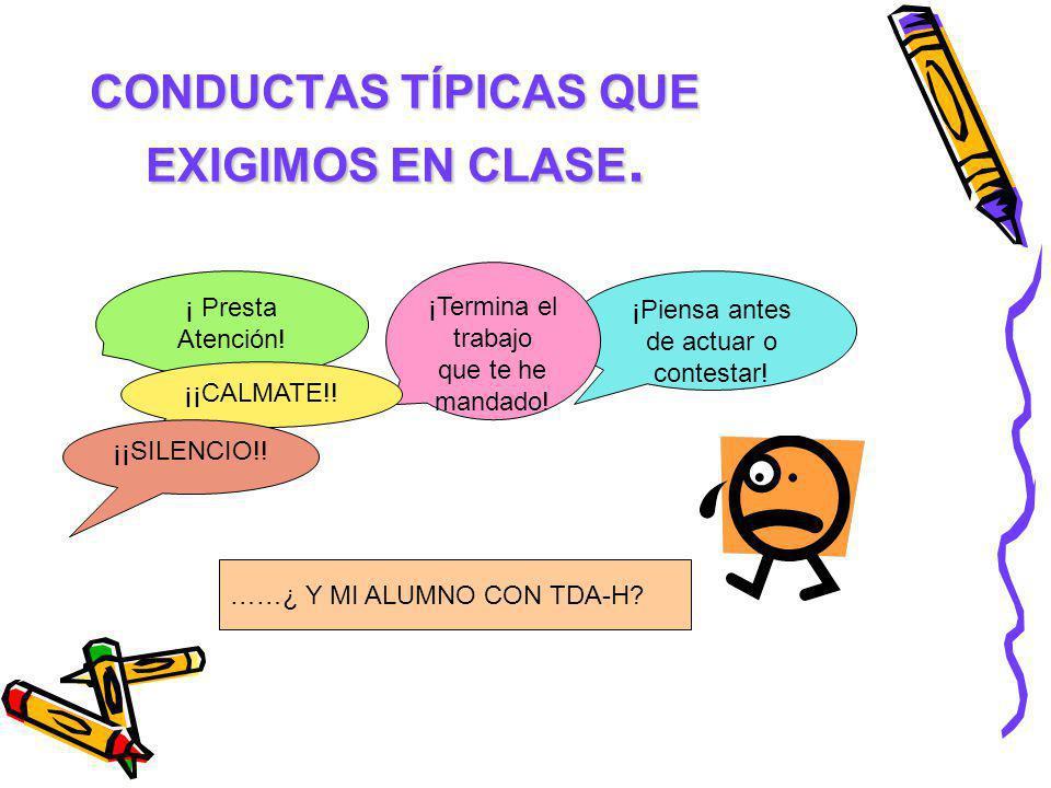 CONDUCTAS TÍPICAS QUE EXIGIMOS EN CLASE.