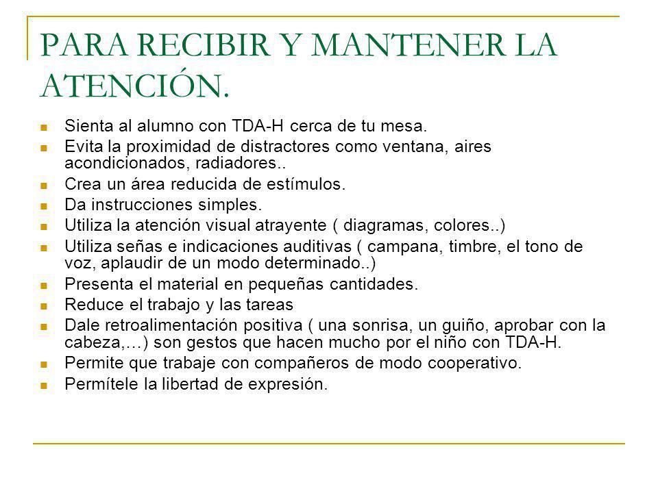PARA RECIBIR Y MANTENER LA ATENCIÓN.