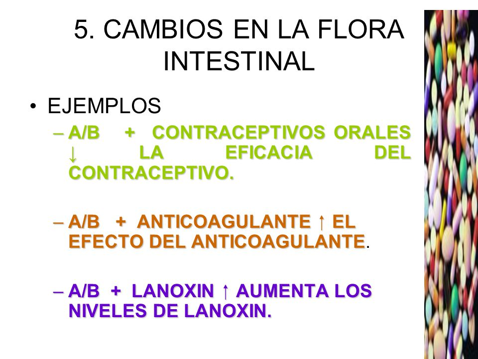 5. CAMBIOS EN LA FLORA INTESTINAL