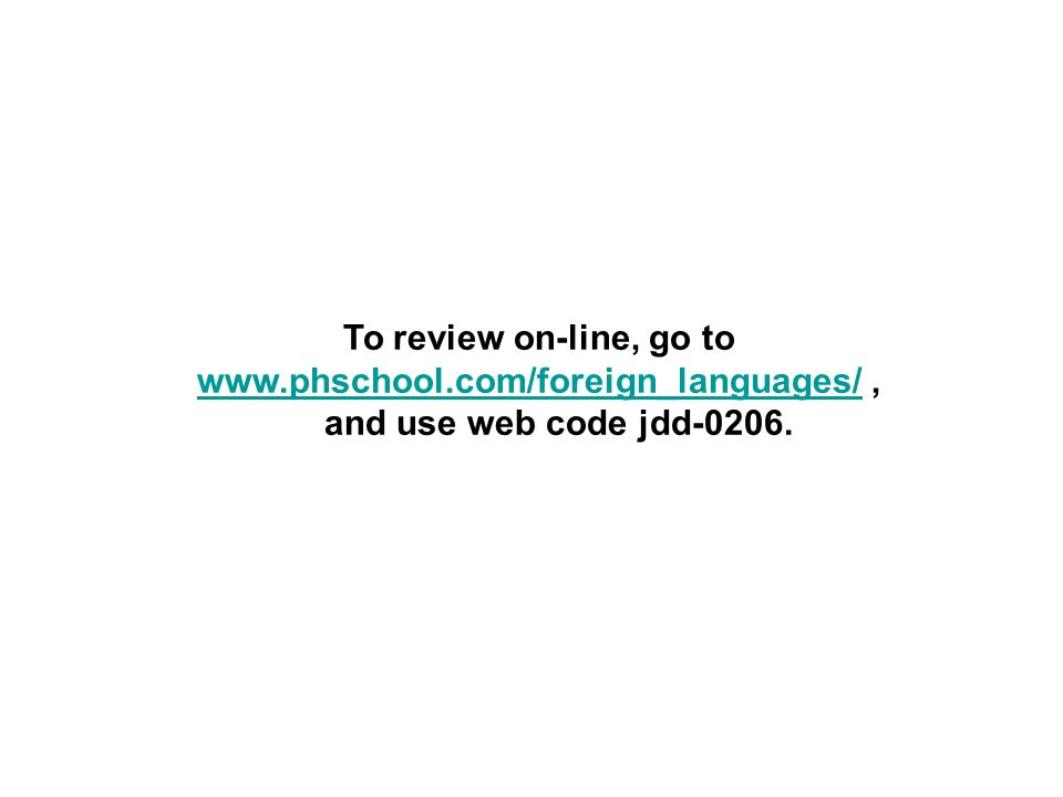 www.phschool.com/foreign_languages/ , and use web code jdd-0206.