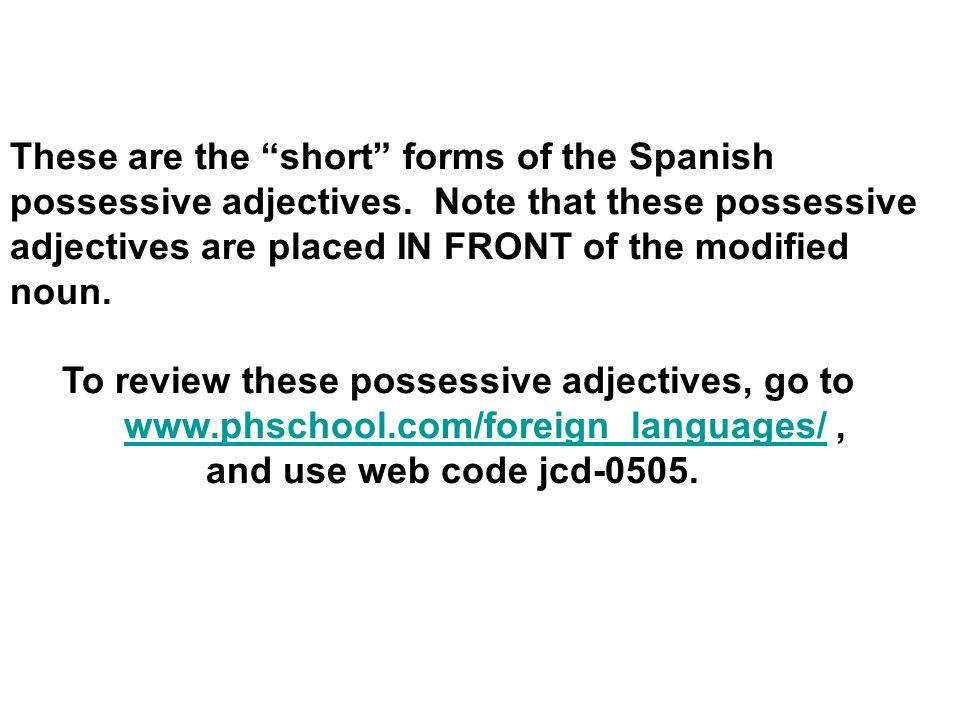 These are the short forms of the Spanish
