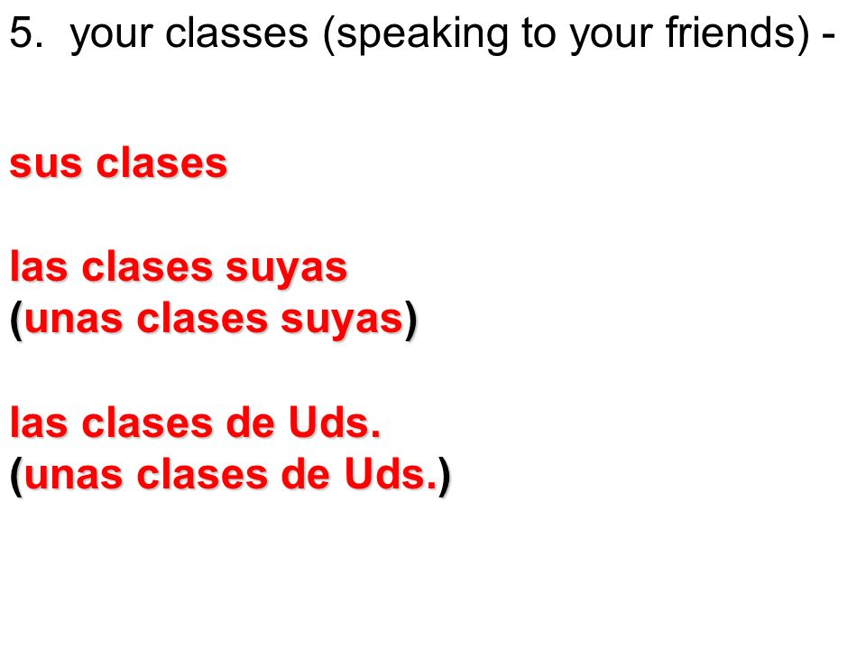 5. your classes (speaking to your friends) -