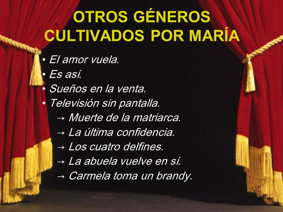 OTROS GÉNEROS CULTIVADOS POR MARÍA