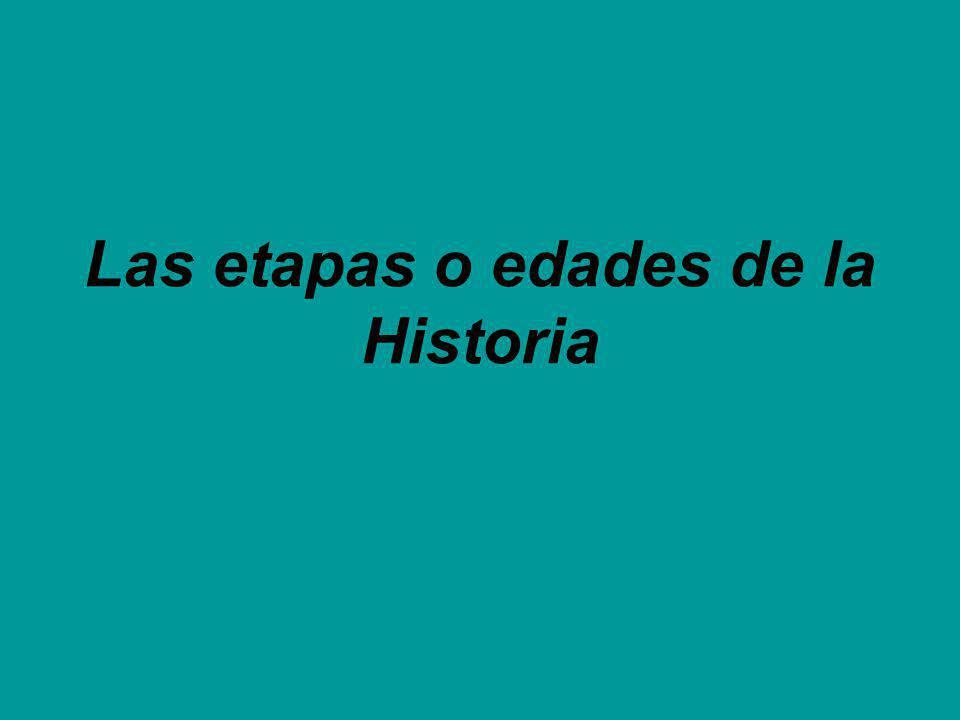 Las etapas o edades de la Historia