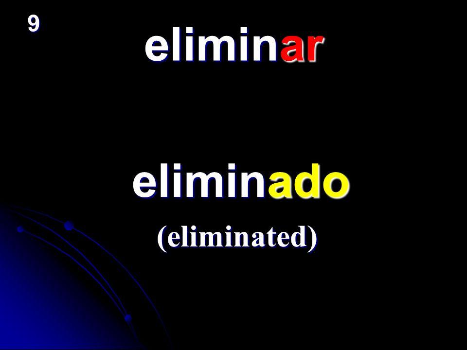 9 eliminar eliminado (eliminated)