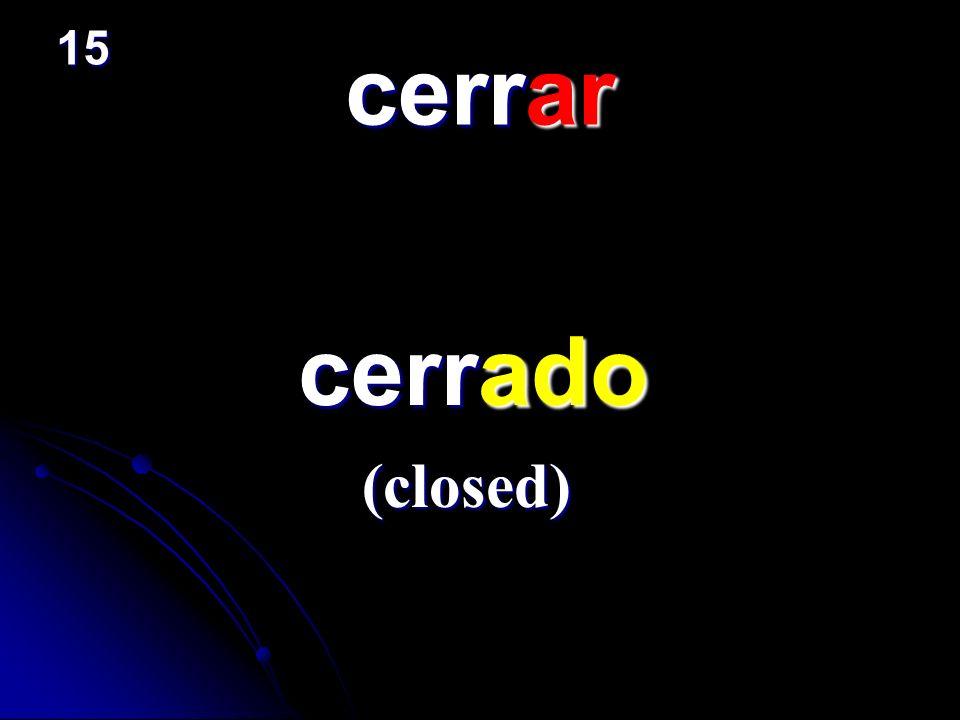 15 cerrar cerrado (closed)