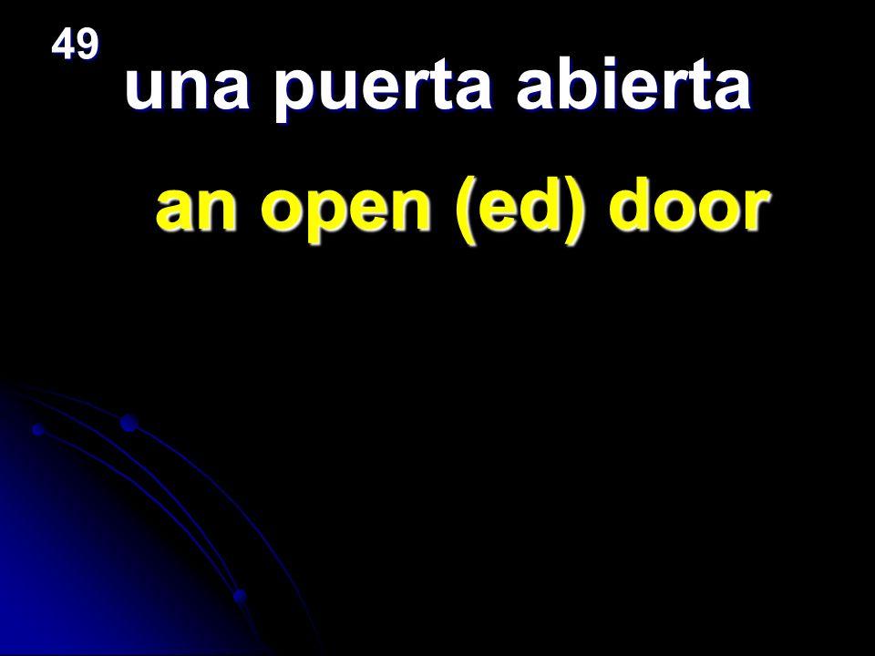 49 una puerta abierta an open (ed) door