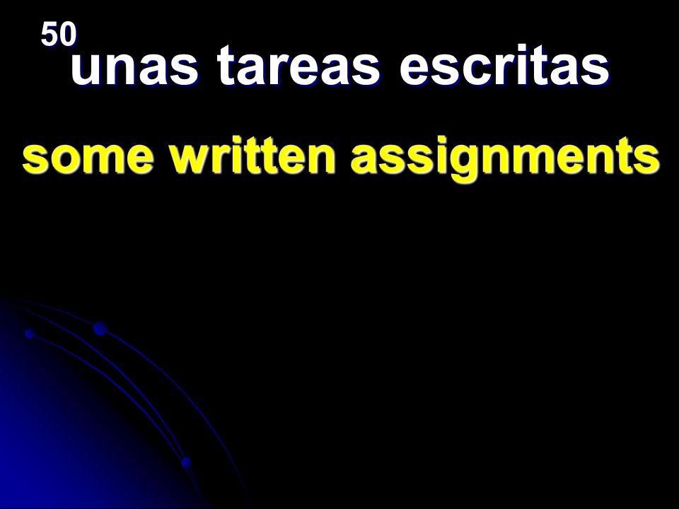 50 unas tareas escritas some written assignments