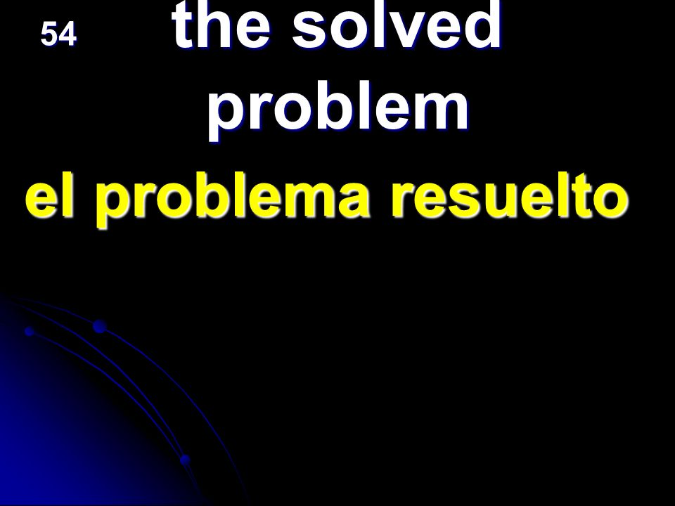 54 the solved problem el problema resuelto