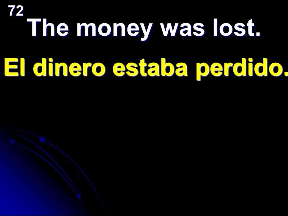 El dinero estaba perdido.