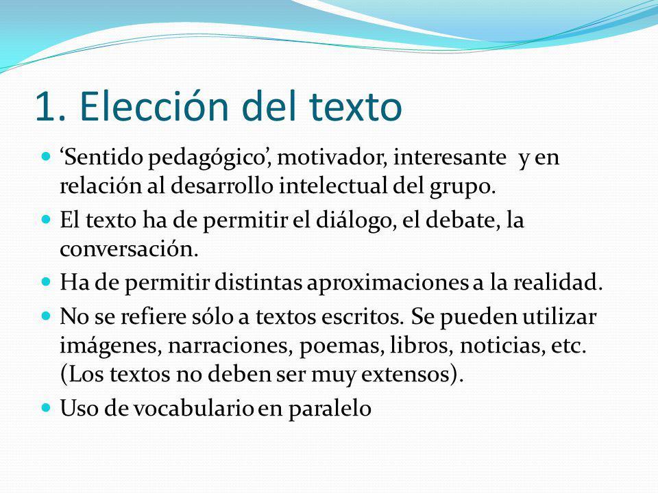 1. Elección del texto 'Sentido pedagógico', motivador, interesante y en relación al desarrollo intelectual del grupo.