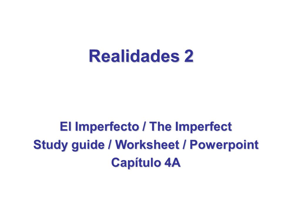 El Imperfecto / The Imperfect Study guide / Worksheet / Powerpoint
