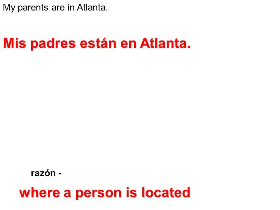 Mis padres están en Atlanta.