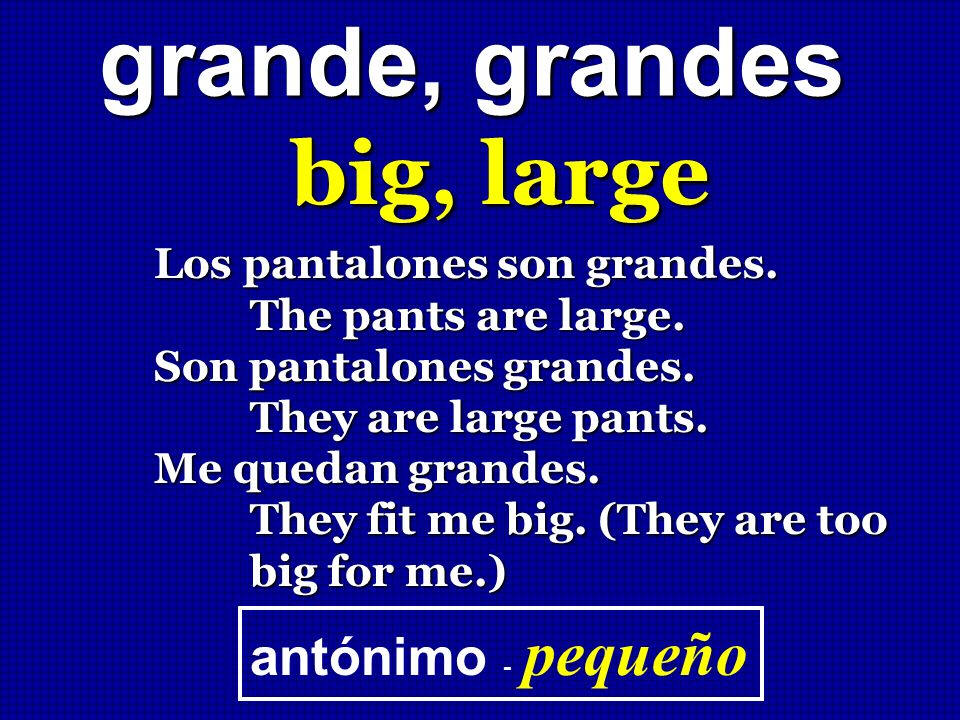 big, large grande, grandes antónimo - pequeño