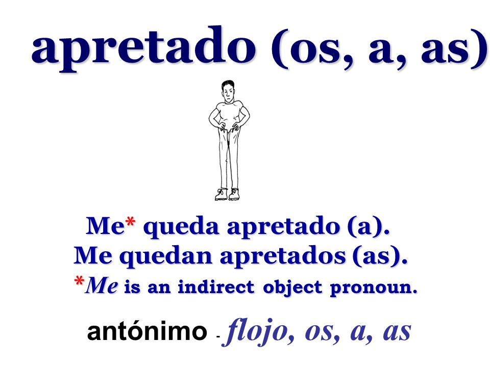 apretado (os, a, as) antónimo - flojo, os, a, as