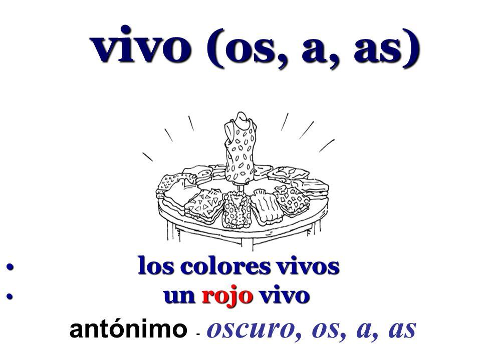 vivo (os, a, as) antónimo - oscuro, os, a, as los colores vivos