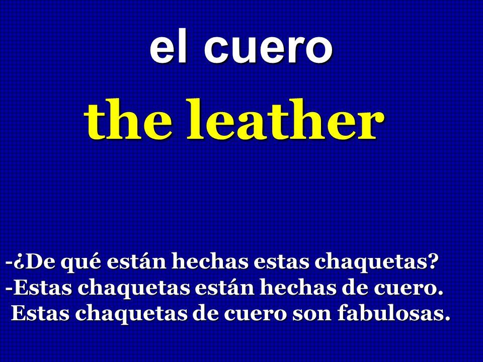 the leather el cuero -¿De qué están hechas estas chaquetas