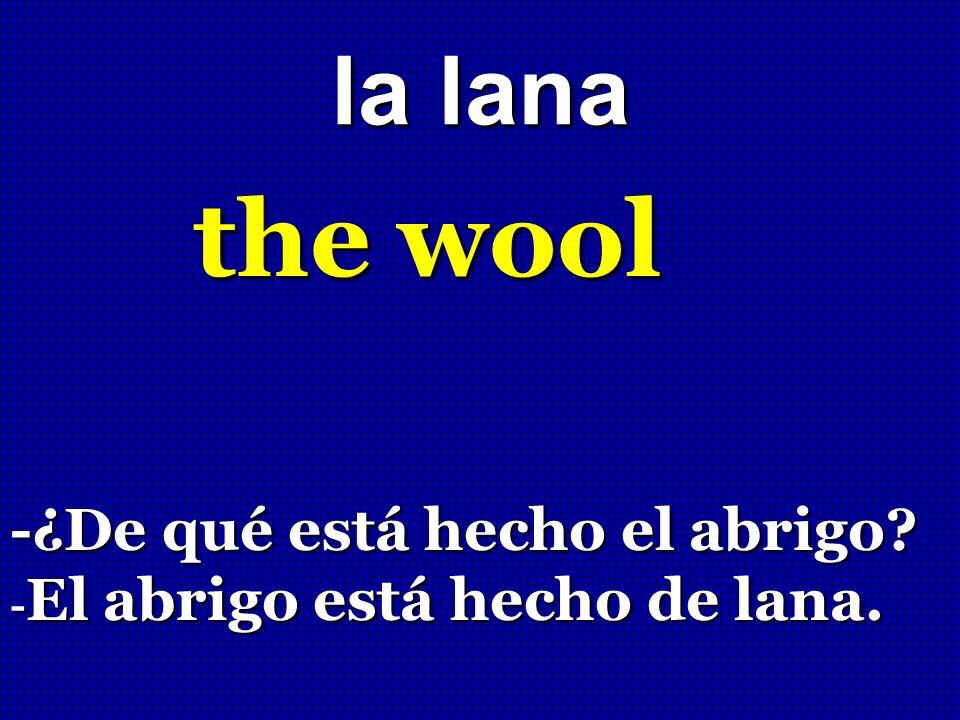 the wool la lana -¿De qué está hecho el abrigo