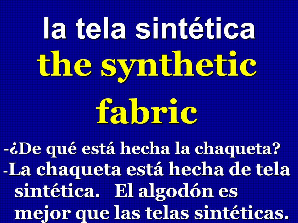 the synthetic fabric la tela sintética