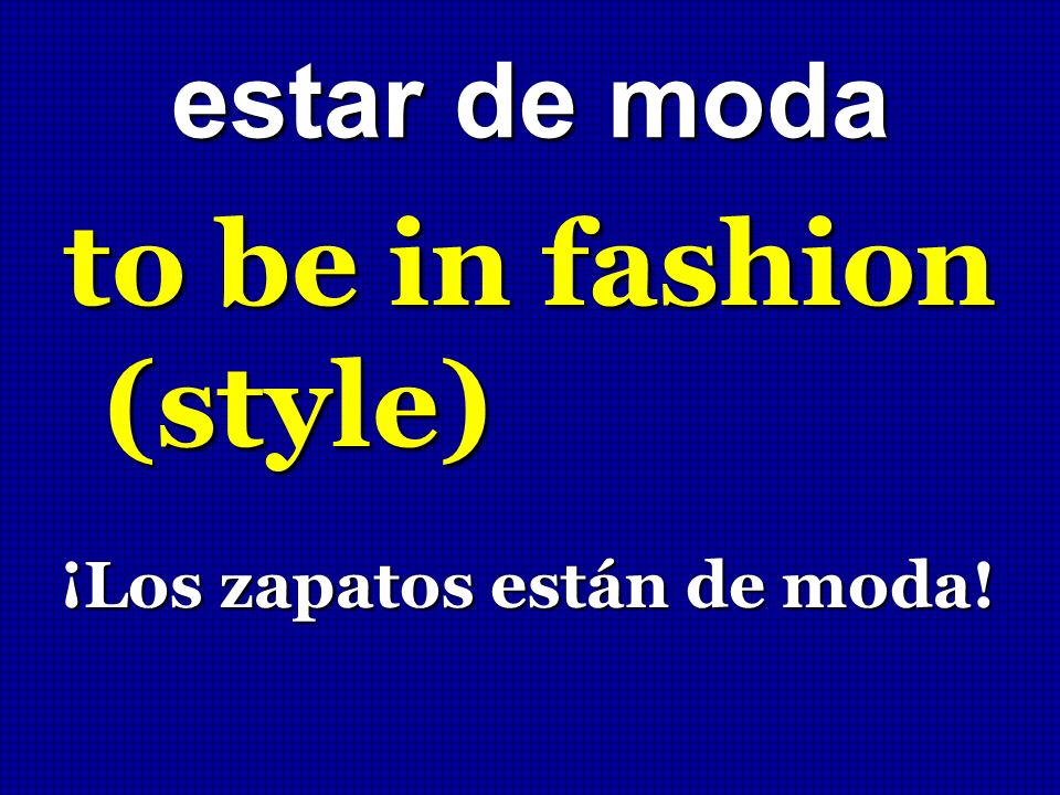 to be in fashion (style)