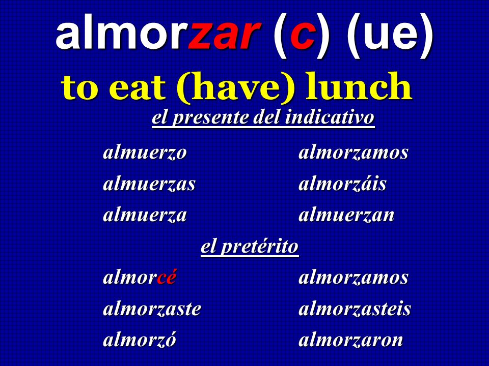 almorzar (c) (ue) el presente del indicativo to eat (have) lunch