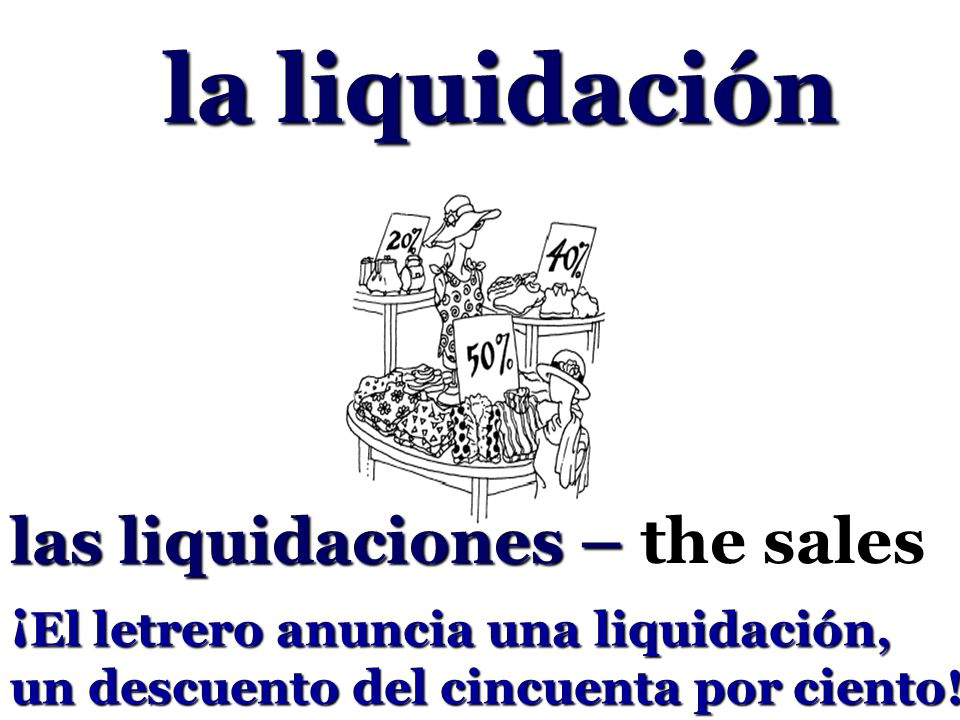 la liquidación las liquidaciones – the sales