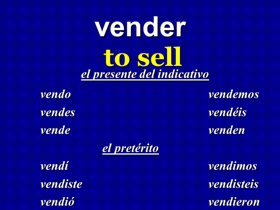 vender to sell el presente del indicativo vendo vendemos