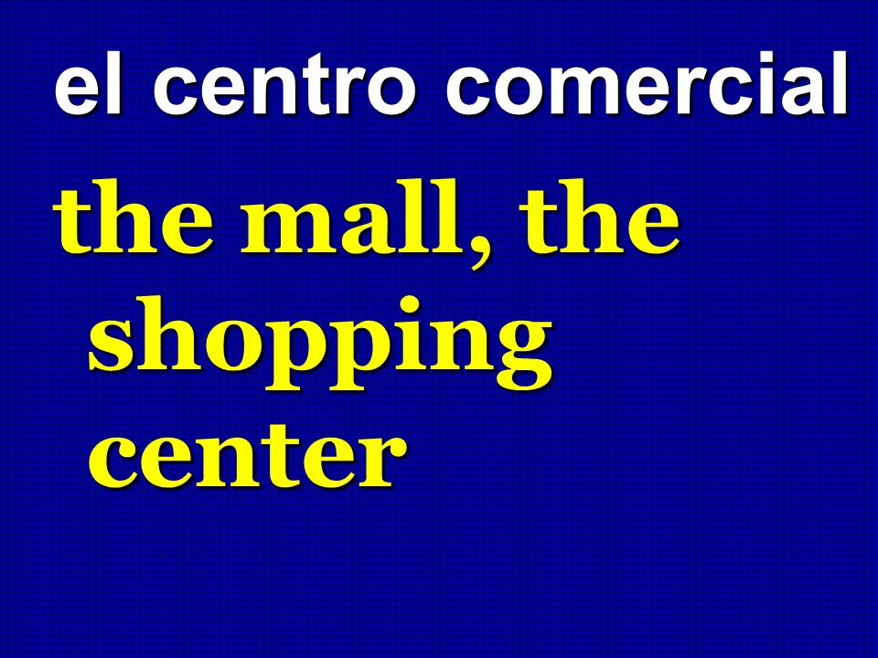the mall, the shopping center