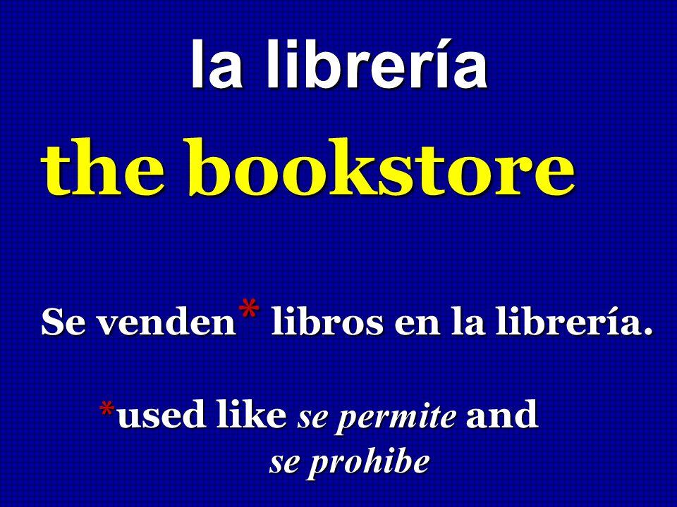the bookstore la librería Se venden* libros en la librería.