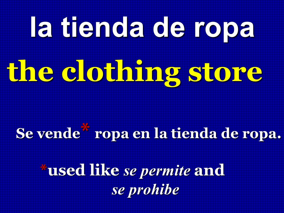 the clothing store la tienda de ropa *used like se permite and