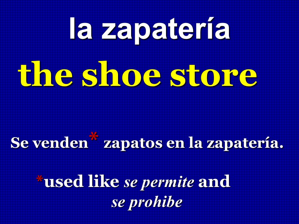 the shoe store la zapatería *used like se permite and se prohibe
