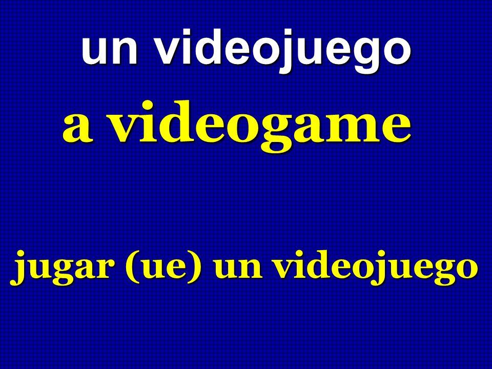 un videojuego a videogame jugar (ue) un videojuego
