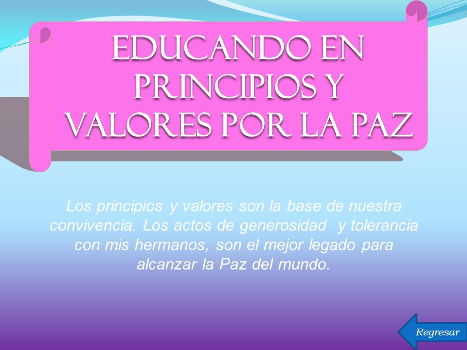 EDUCANDO EN PRINCIPIOS Y VALORES POR LA PAZ