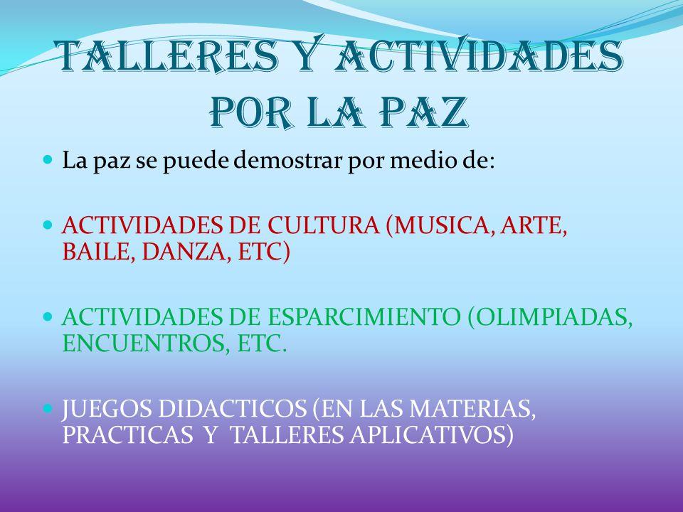 TALLERES Y ACTIVIDADES POR LA PAZ