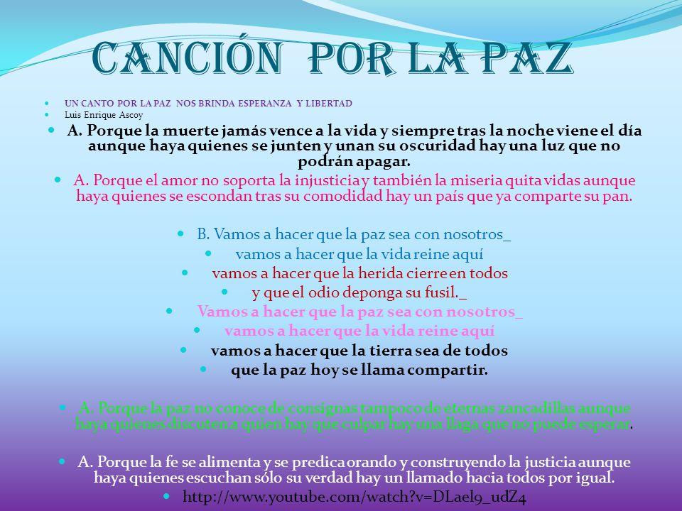 canción POR LA PAZ UN CANTO POR LA PAZ NOS BRINDA ESPERANZA Y LIBERTAD. Luis Enrique Ascoy.