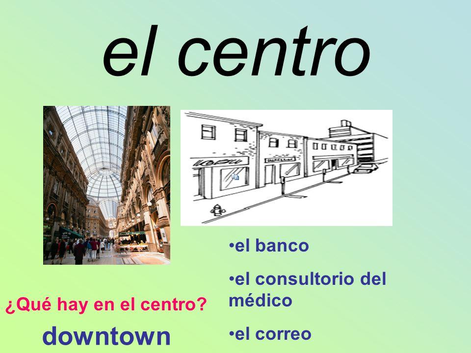 el centro downtown el banco el consultorio del médico el correo