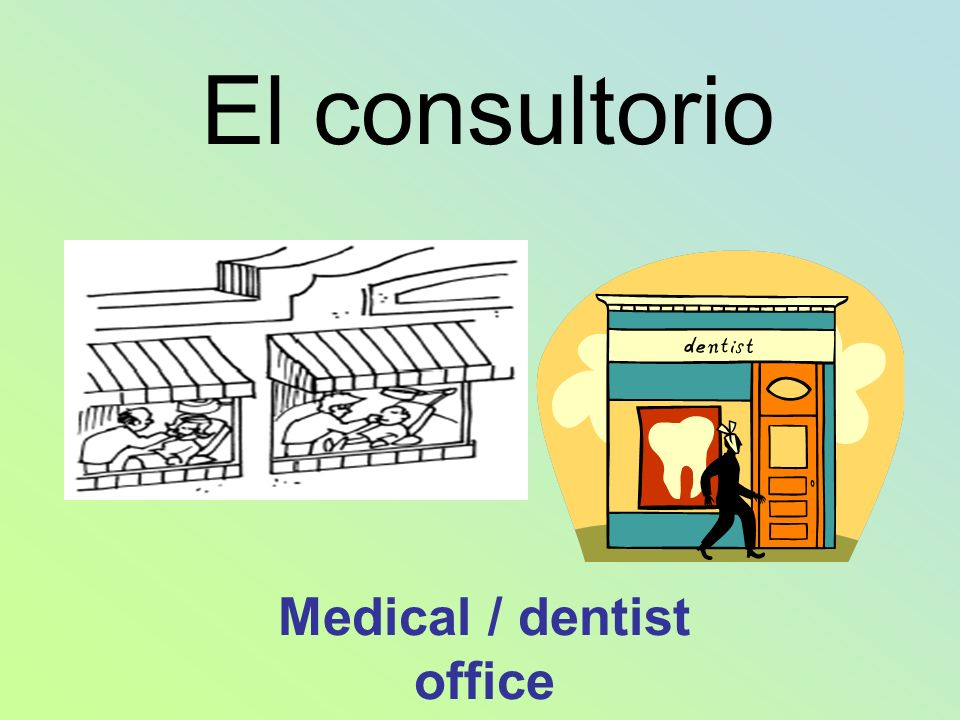 Medical / dentist office