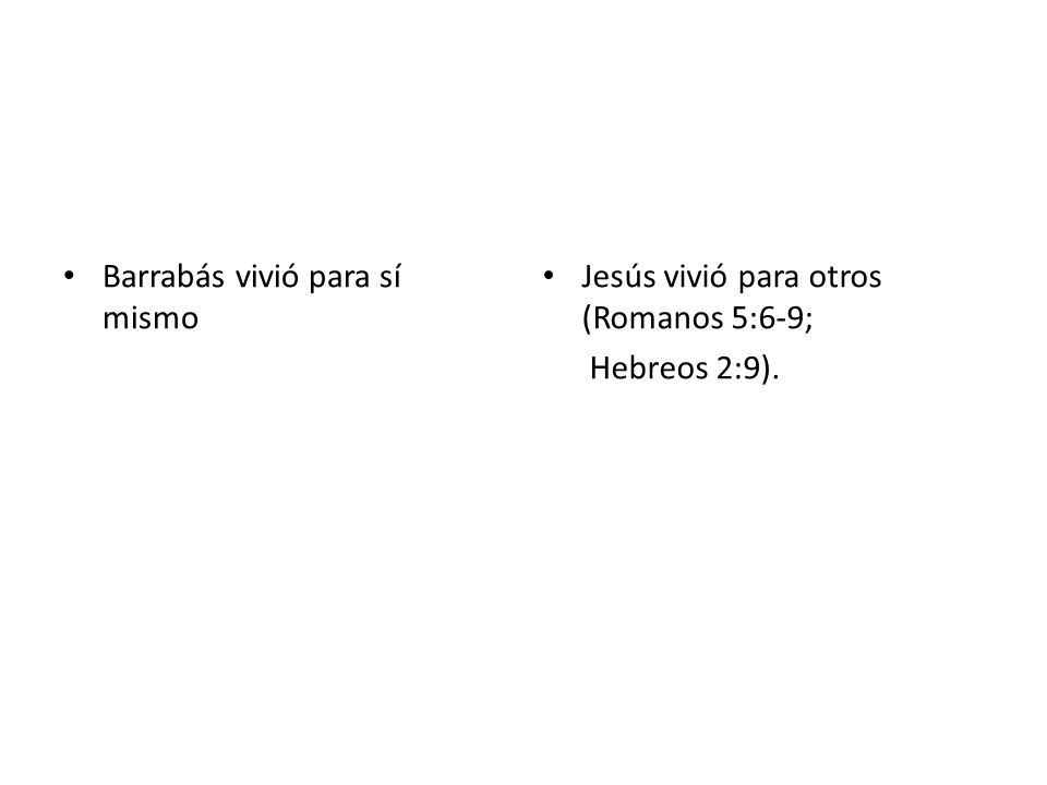 Barrabás vivió para sí mismo