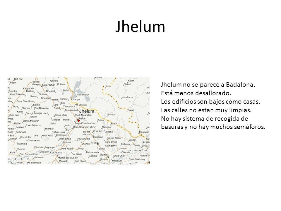 Jhelum Jhelum no se parece a Badalona. Está menos desallorado.