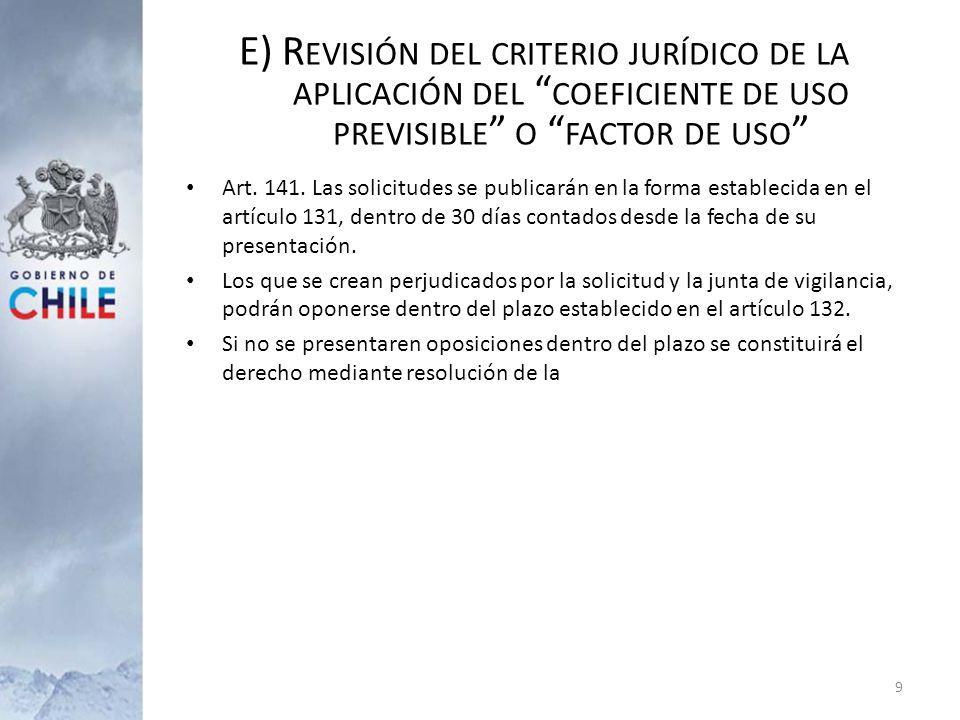 E) Revisión del criterio jurídico de la aplicación del coeficiente de uso previsible o factor de uso