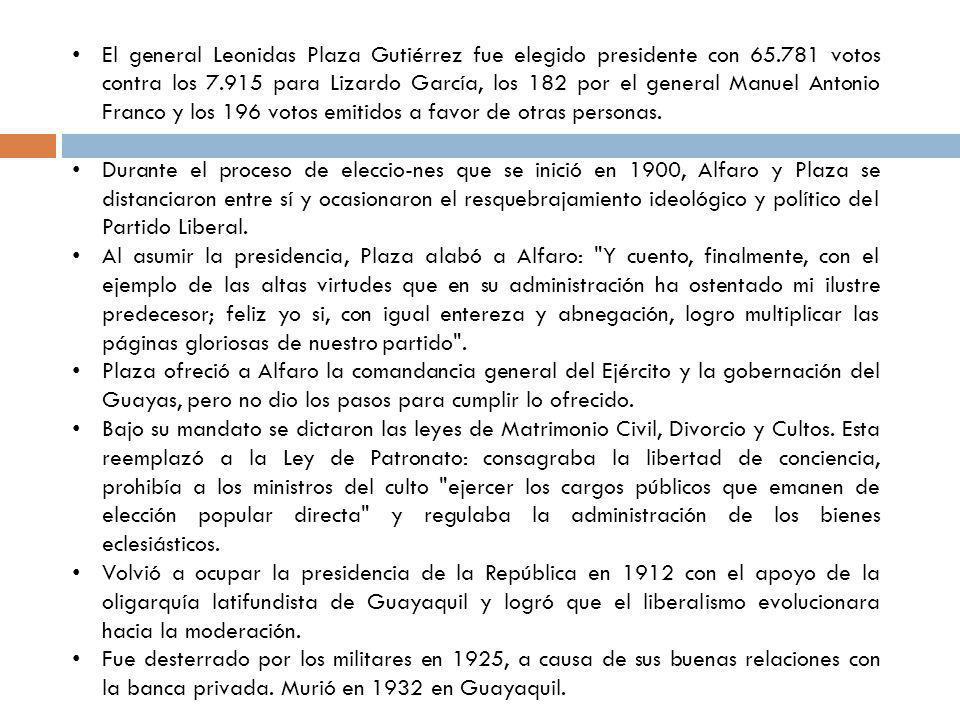 El general Leonidas Plaza Gutiérrez fue elegido presidente con 65