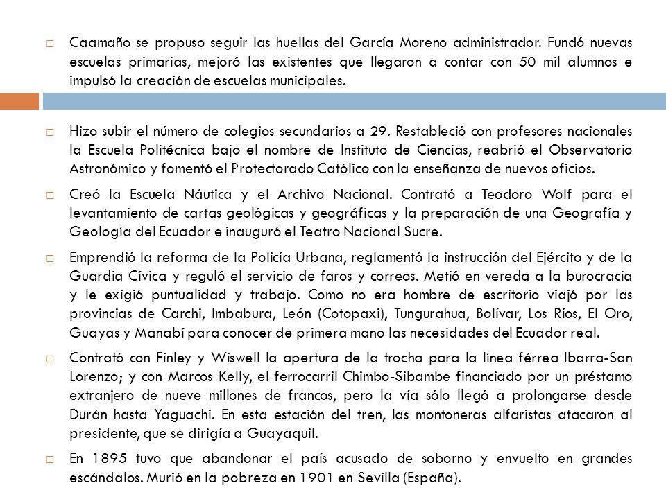 Caamaño se propuso seguir las huellas del García Moreno administrador