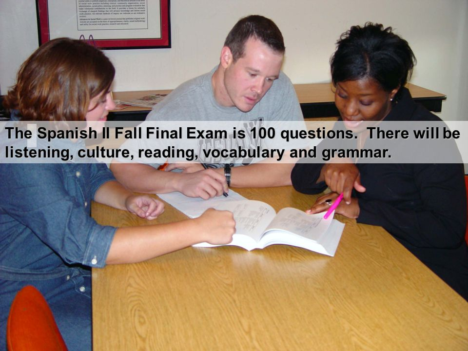 The Spanish II Fall Final Exam is 100 questions