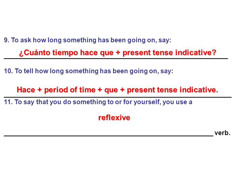 ¿Cuánto tiempo hace que + present tense indicative