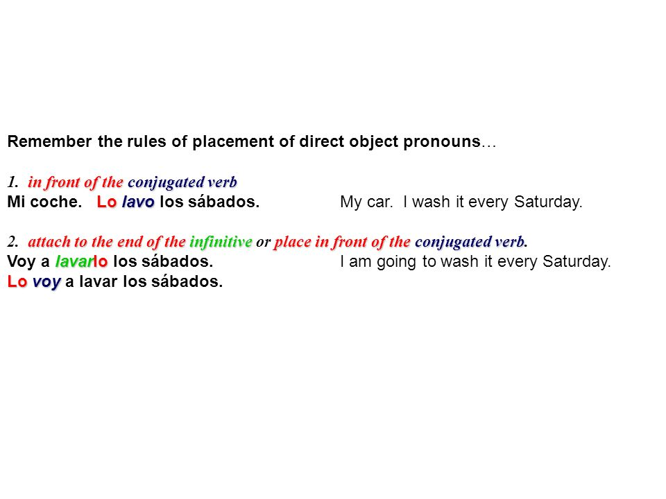 Remember the rules of placement of direct object pronouns…