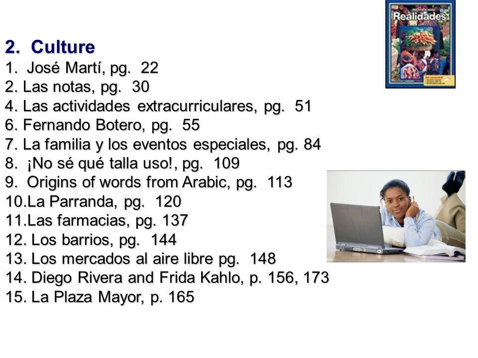 2. Culture 1. José Martí, pg. 22 Las notas, pg. 30