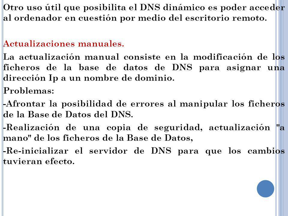 Otro uso útil que posibilita el DNS dinámico es poder acceder al ordenador en cuestión por medio del escritorio remoto.